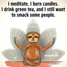 Pretty much. Om. Zen. Yess.