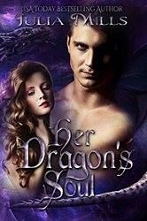"""Please add """"Her Dragon's Soul"""" (Dragon Guard Series Book # 9)  by Julia Mills to your Amazon Wish List"""