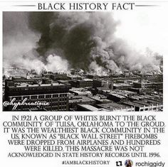The massacre of of Black people and the dropping of bombs on America's wealthiest Black community wasn't acknowledged until The majority of those killed were business owners and their families got no restitution or insurance for the damages/loss Black History Month, Black History Quotes, Black History Facts, Black History Books, Study History, World History Facts, History Memes, Nasa History, Ancient History