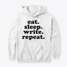 Products from fictiophilia Eat Sleep, Hoodies, Sweatshirts, Repeat, Writing, Quotes, T Shirt, How To Wear, Products
