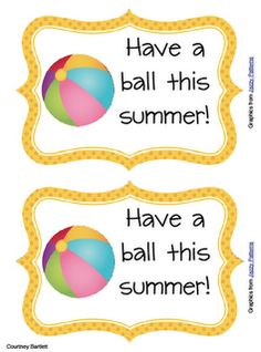 End of the Year Gifts:  Give a beach ball to each student on the last day of school and let the kids sign each other's beach balls.  Attach the free printable :)