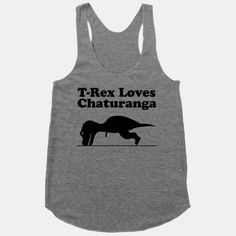 Or at least T-Rex tries to love Chaturanga. Get some laughs out of your gym rat buds with this nerdy yoga T-Rex Loves Chaturanga shirt! Cute Shirts, Funny Shirts, Awesome Shirts, Sassy Shirts, Awesome Stuff, Mode Style, Style Me, Devon, Just In Case