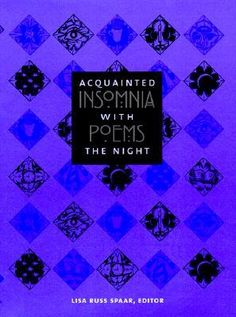 Acquainted with the Night: Insomnia Poems --meditations by poets who have sought to describe their own moments of solitude in darkness, when the world's regular bustle of activity and distraction falls away and they are left to contemplate in silence. Fall Away, Night Book, The Knowing, Pure Simple, One More Day, Bustle, Insomnia, Solitude, Dance Music