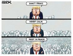 Trump Cartoons, Free Cartoons, Political Quotes, Political Cartoons, The Week Magazine, Don't Panic, Anti Racism, Rest In Peace, Satire