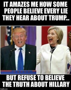 Why do so many liberals believe every lie told about Trump but believe no truths told about Hillary? Political Memes, Political Views, Funny Politics, Political Issues, Meryl Streep, Thats The Way, That Way, Donald Trump, Trust