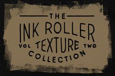 Ink Roller Texture Collection VOL. 2 by grantbeaudry on @creativemarket