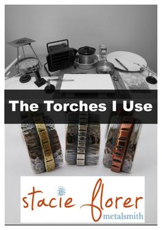 The Torches I Use - Stacie Florer   #metalsmith #jewelry #stacie florer #tools