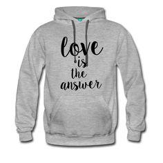 Liebe ist die einzige Antwort – auf alles! Setzt ein Zeichen!! • Kuschelig warmer Kapuzenpullover für Männer