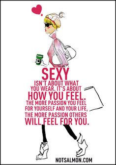 Sexy is how you feel, not what you wear - notsalmon.com