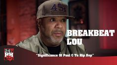 BreakBeat Lou - Significance Of Paul C McKasty To Hip Hop (247HH Exclusive)