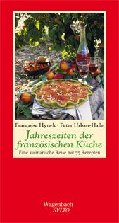 Kochbuch von F. Hynek + P. Urban-Halle: Jahreszeiten der französischen Küche