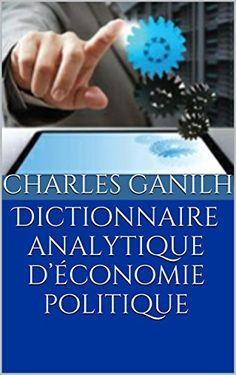 Télécharger Livre Dictionnaire analytique d'économie politique Ebook Kindle Epub PDF Gratuit