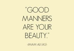 Good manners are your beauty