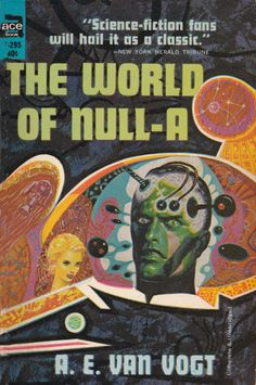 A.E. Van Vogt. The World Of Null-A