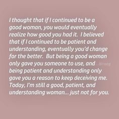 You can be the kindest most compassionate and loving woman, but if hes a narcissist your just fresh feed for his survival. Source by DebrinaLynne The Words, Mood Quotes, True Quotes, Deep Quotes, Meaningful Quotes, Inspirational Quotes, Just In Case, Just For You, Broken Relationships