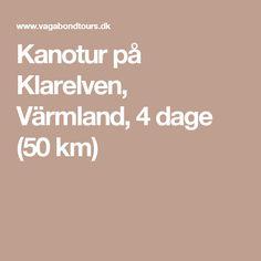 Kanotur på Klarelven, Värmland, 4 dage (50 km)