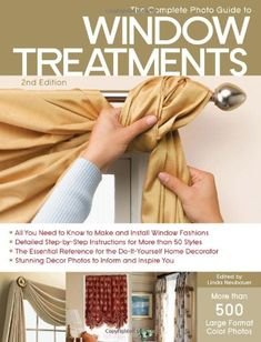 $16.49-$24.99 Baby The Complete Photo Guide to Window Treatments, Second Edition is the most comprehensive book of its kind on the market, offering the reader both inspiring location photography plus step-by-step instructions for making 50 different projects. Window treatments include several curtain styles, formal draperies, swags, valances, cornices, various Roman shades, and roller shades. De ...