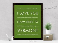 I Love You From Here To VERMONT art print