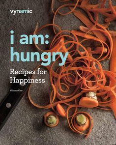I am hungry  Healthy recipes by the folks at Vynamic. Photography by Tami Seymour (www.tamiseymour.com)