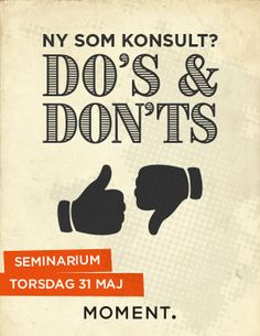 Seminar with do's and don'ts for those about to consult.