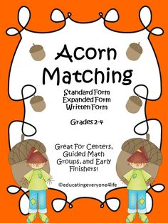 Expanded Form, Standard Form, Word Form: Acorn Matching - A game designed for math centers to help students practice their place value skills. Math Resources, Math Activities, Math Strategies, Math Classroom, Classroom Ideas, Expanded Form, Math Place Value, Math Groups, Standard Form