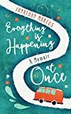 Read Online Everything is Happening at Once: A Memoir, Author Jonathan Marcus Some Sentences, Popular Books, Free Kindle Books, Book Of Life, I Love Books, Types Of Art, Book Recommendations, Memoirs, Book Lovers