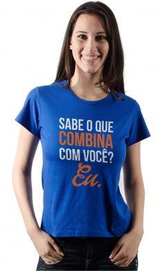 camiseta - combina com você - Camisetas Personalizadas,Engraçadas|Camisetas Era Digital