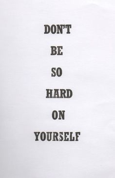 Don't be too hard on yourself, caregivers.