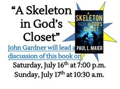 """Mark your calendar this weekend for a special book discussion. John Gardner will discuss the book, """"A Skeleton in God's Closet"""", this Saturday, July 16th at 7pm & Sunday, July 17th at 10:30pm."""