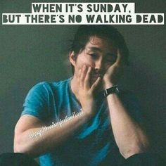 When it's Sunday, but there's no Walking Dead. http://ibeebz.com