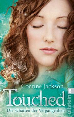 Touched 2 - Die Schatten der Vergangenheit von Corrine Jackson - Sie kann andere Menschen heilen - doch ihre Gabe wird zum Fluch