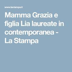 Mamma Grazia e figlia Lia laureate in contemporanea - La Stampa
