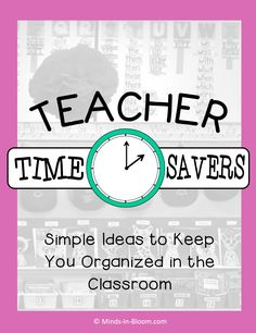 Teacher Time Savers | Minds in Bloom