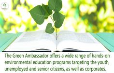 The Green Ambassador provides Environmental Education services. The main role of education when it comes to environment protection is offering awareness to everyone in a society. Education can provide better awareness of a variety of environmental issues that take place day by day. Everyone in a society including kids, youths, adults and matured people can understand and become aware of the various environmental issues if they get proper education on it.