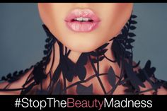"""Stop The Beauty Madness! 'Stop The Beauty Madness' Brands Ads With Brutally Honest Messages that highlight the true """"madness"""" involved in creating and meeting beauty standards. Rice, an author and the founder of Be Who You Are Productions, started the campaign to challenge an internalized belief that a woman's beauty determines her value...."""
