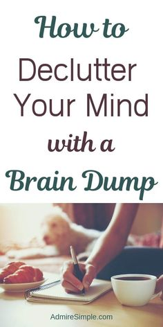 How to declutter your mind with a brain dump. Clear your mind to regain your focus and organize your life. House Is A Mess, Clean Your Washing Machine, Declutter Your Mind, Clean Baking Pans, Mattress Cleaning, Glass Cooktop, Clear Your Mind, Grout Cleaner, Brain Dump