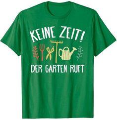 """#Geschenk für #Gartenbesitzer: Witziges T-Shirt """"Keine Zeit! – Der #Garten ruft"""""""