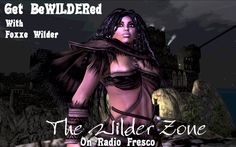 Foxxe Wilder will play songs from your past, the songs that bring back those memories of an   easier time. A time when things were simpler and freer.  She gives the listener not only a   show but trivia on Rock artists. She adds her individual and refreshing humor.  No, this is   not only Rock n Roll .....                  it's   The Wilder Zone!!!        Please join us  Saturday April 20th 2pm   SLT        http://maps.secondlife.com/secondlife/Dragon%20Folach/241/37/64