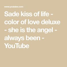 """Sade kiss of life - color of love deluxe - she is the angel - """"Kiss of Life"""" is the third single from the English group Sade's fourth studio album, Love Delu. Music Icon, Color Of Life, Always Be, Kiss, Angel, Album, Love, Youtube, Amor"""