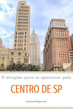 Centro de SP: dicas de atrações e passeios para você se apaixonar por essa região de São Paulo