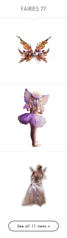 """FAIRIES 🌸🦄"" by julidrops ❤ liked on Polyvore featuring wings, fairies, people, children, dolls, fantasy, angel, autumn, fall and women"