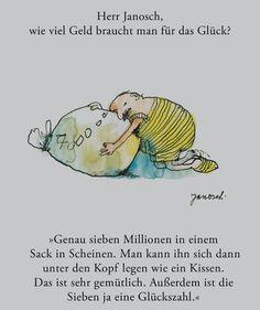 Herr #Janosch, wie viel Geld braucht man für das Glück?