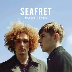 Tell Me It's Real-Seafret