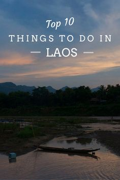 Planing to visit Laos in South-East Asia? Here is a selection of 10 things to do in this surprising country.