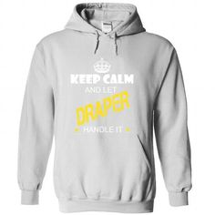 I Love Keep Calm And Let DRAPER Handle It T shirts