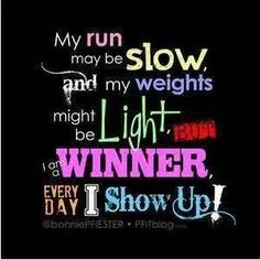 My run maybe slow, and my weights might be light, But I am a winner, Everyday I show Up! Fitness Inspiration Quotes, Fitness Quotes, Fitness Tips, Workout Quotes, Zumba Quotes, Health Fitness, Exercise Quotes, Fitness Routines, Inspiration Fitness