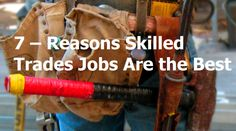 7 – Reasons Skilled Trades Jobs Are the Best