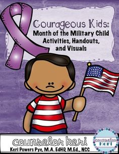 Courageous Kids: Month of the Military Child Poster/Handout Pack Elementary School Counselor, School Counseling, Elementary Schools, Military Child Month, Letter To Parents, Guidance Lessons, Kids Poster, Child Day, Children And Family