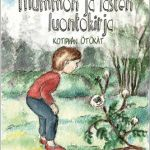 Liisa Sääskilahti, Mummon ja lasten luontokirja. Kotipihan ötökät. N-Y-T-Nyt 2014. #lastenkirjat #kirjallisuus #Lappi