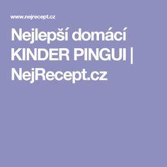 Nejlepší domácí KINDER PINGUI | NejRecept.cz